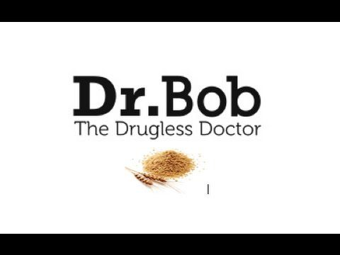 Dr. Bob The Drugless Doctor: Gluten & Nightshade Pt. 3
