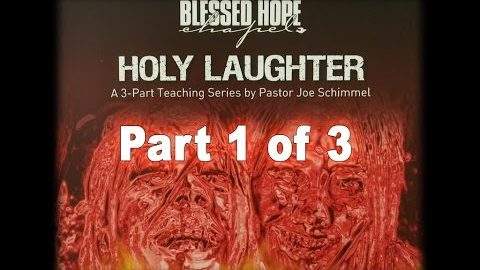 Holy Laughter: Divine or Demonic? Part 1 of 3
