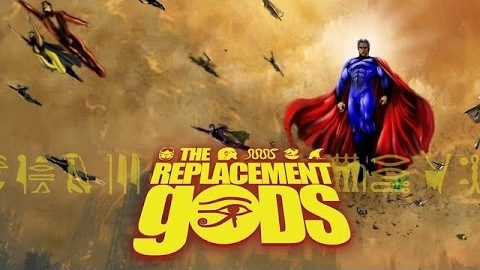 The Replacement Gods