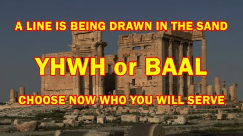 Baal or YHWH? A line is being drawn in the sand. Choose now…