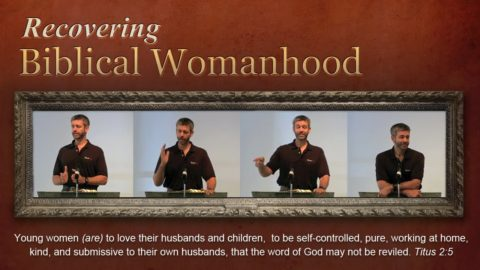 Recovering Biblical Womanhood – Paul Washer